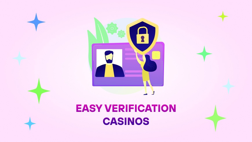 Easy Verification Casinos